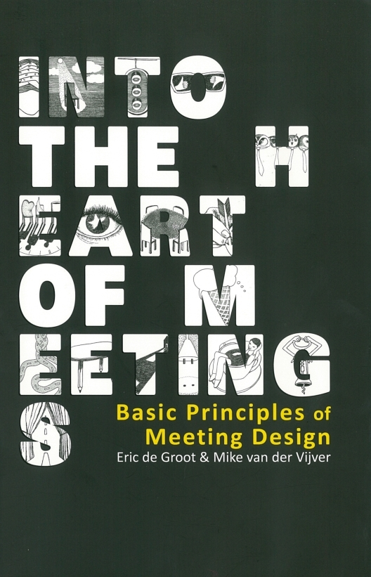 Into the Heart of Meetings. Basic Principles of Meeting Design