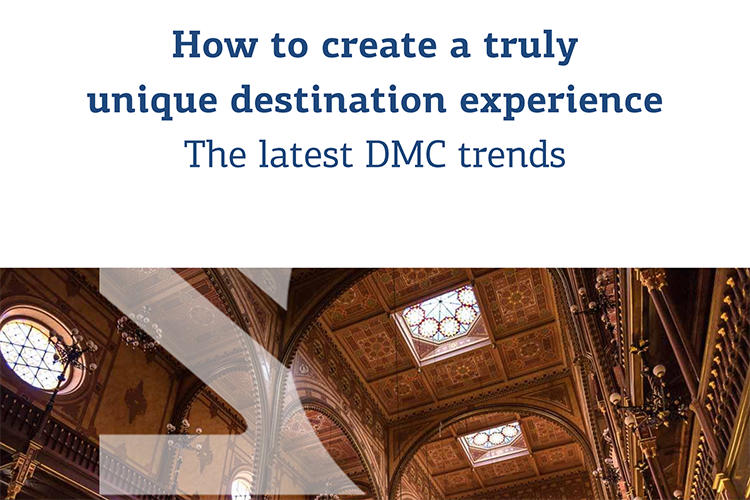 "White Paper ""How to create a truly unique destination experience. The latest DMC trends"""