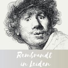 ONTDEK DE JONGE REMBRANDT IN LEIDEN