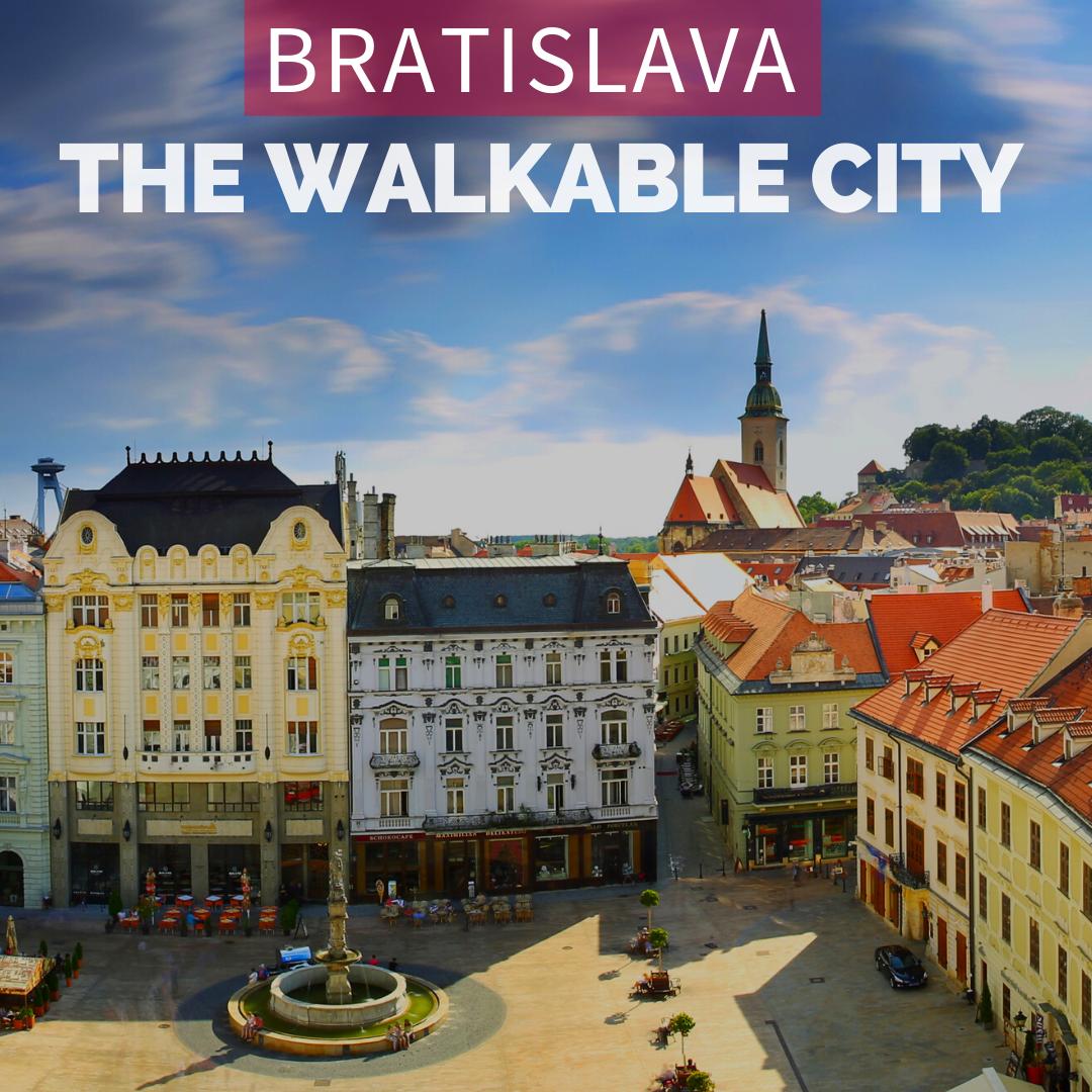 BRATISLAVA: THE WALKABLE CITY
