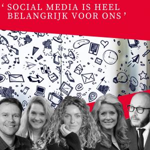 'SOCIAL MEDIA IS EEN HEEL BELANGRIJK SALES- EN COMMUNICATIEKANAAL VOOR ONS'