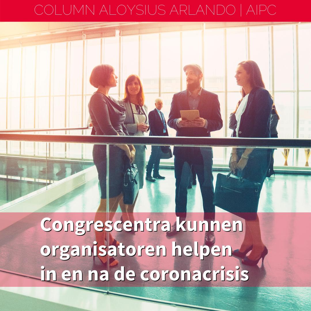 CONGRESCENTRA KUNNEN ORGANISATOREN HELPEN IN EN NA DE CORONACRISIS