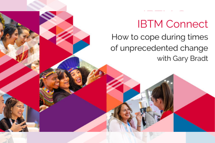 IBTM Connect How to cope during times of unprecedented change